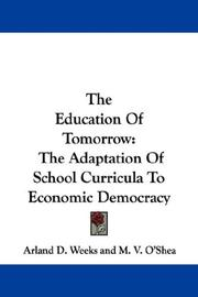 Cover of: The Education Of Tomorrow | Arland D. Weeks