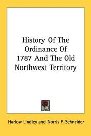 Cover of: History Of The Ordinance Of 1787 And The Old Northwest Territory | Harlow Lindley