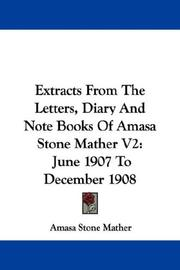 Cover of: Extracts From The Letters, Diary And Note Books Of Amasa Stone Mather V2 | Amasa Stone Mather