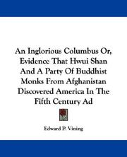 Cover of: An Inglorious Columbus Or, Evidence That Hwui Shan And A Party Of Buddhist Monks From Afghanistan Discovered America In The Fifth Century Ad