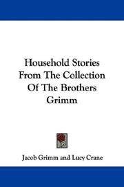 Cover of: Household Stories From The Collection Of The Brothers Grimm