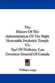 Cover of: The History Of The Administration Of The Right Honorable Frederick Temple V1 | William Leggo