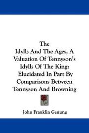 Cover of: The Idylls And The Ages, A Valuation Of Tennyson's Idylls Of The King