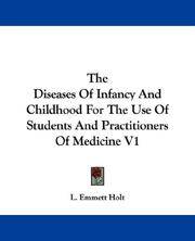 Cover of: The Diseases Of Infancy And Childhood For The Use Of Students And Practitioners Of Medicine V1