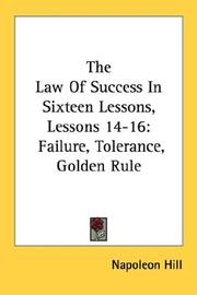 Cover of: The Law Of Success In Sixteen Lessons, Lessons 14-16: Failure, Tolerance, Golden Rule
