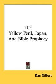 Cover of: The Yellow Peril, Japan, And Bible Prophecy | Dan Gilbert
