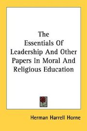 Cover of: The Essentials Of Leadership And Other Papers In Moral And Religious Education