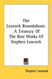 Cover of: The Leacock roundabout: a treasury of the best works of Stephen Leacock.