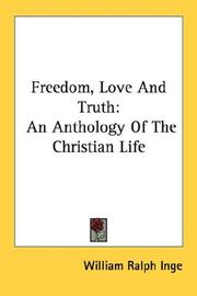 Cover of: Freedom, love and truth: an anthology of the Christian life