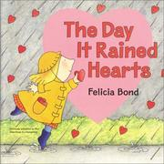 Cover of: The Day It Rained Hearts Board Book | Felicia Bond
