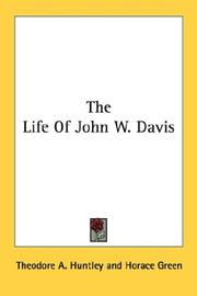 Cover of: The Life Of John W. Davis | Theodore A. Huntley