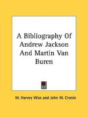 Cover of: A Bibliography Of Andrew Jackson And Martin Van Buren |