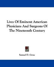 Cover of: Lives of eminent American physicians and surgeons of the nineteenth century