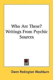 Cover of: Who Are These? Writings From Psychic Sources | Owen Redington Washburn