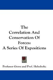 Cover of: The Correlation And Conservation Of Forces | Professor Grove