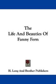 Cover of: The Life And Beauties Of Fanny Fern | H. Long And Brother Publishers