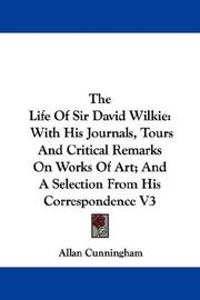Cover of: The Life Of Sir David Wilkie | Allan Cunningham