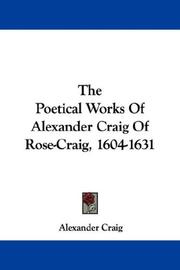 The Poetical Works Of Alexander Craig Of Rose-Craig, 1604-1631