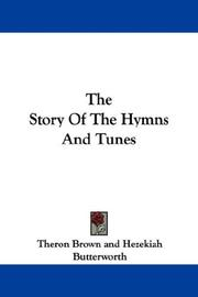Cover of: The Story Of The Hymns And Tunes | Theron Brown