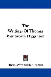 Cover of: The Writings Of Thomas Wentworth Higginson