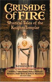 Cover of: Crusade of Fire: Mystical Tales of the Knights Templar