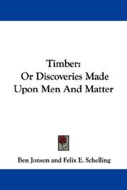 Cover of: Timber: Or Discoveries Made Upon Men And Matter