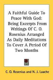 Cover of: A Faithful Guide To Peace With God: Being Excerpts From Writings Of C. O. Rosenius Arranged As Daily Meditations To Cover A Period Of Two Months