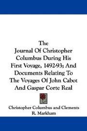 Cover of: The Journal Of Christopher Columbus During His First Voyage, 1492-93; And Documents Relating To The Voyages Of John Cabot And Gaspar Corte Real