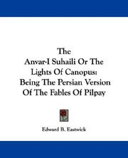 Cover of: The Anvar-I Suhaili Or The Lights Of Canopus