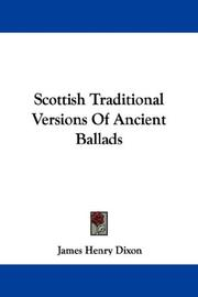 Cover of: Scottish Traditional Versions Of Ancient Ballads | James Henry Dixon