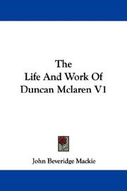 Cover of: The Life And Work Of Duncan Mclaren V1 | John Beveridge Mackie