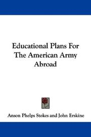 Cover of: Educational Plans For The American Army Abroad | Anson Phelps Stokes