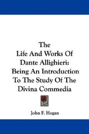 Cover of: The Life And Works Of Dante Allighieri | John F. Hogan