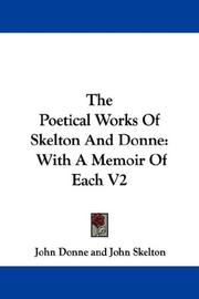 Cover of: The Poetical Works Of Skelton And Donne: With A Memoir Of Each V2