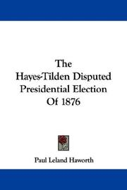 Cover of: The Hayes-Tilden Disputed Presidential Election Of 1876