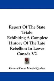 Cover of: Report Of The State Trials | General Court Martial Quebec