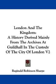 Cover of: London And The Kingdom | Reginald Robinson Sharpe
