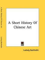 A short history of Chinese art by Ludwig Bachhofer