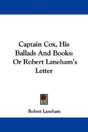 Cover of: Captain Cox, His Ballads And Books | Robert Laneham