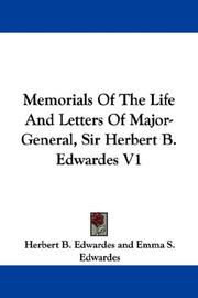 Cover of: Memorials Of The Life And Letters Of Major-General, Sir Herbert B. Edwardes V1 | Herbert B. Edwardes