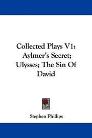 Cover of: Collected Plays V1 | Stephen Phillips