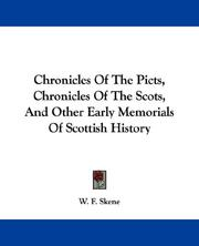 Cover of: Chronicles Of The Picts, Chronicles Of The Scots, And Other Early Memorials Of Scottish History