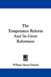Cover of: The temperance reform and its great reformers: An illustrated history ... with over twenty portraits of the chief reformers, and characteristic selections from their best writings and addresses