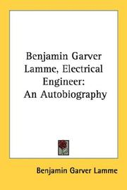 Cover of: Benjamin Garver Lamme, Electrical Engineer: An Autobiography