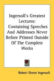 Cover of: Ingersoll's greatest lectures: containing speeches and addresses never before printed outside of the complete works.