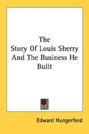 Cover of: The Story Of Louis Sherry And The Business He Built | Edward Hungerford