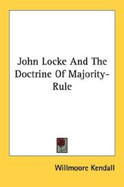 Cover of: John Locke And The Doctrine Of Majority-Rule | Willmoore Kendall