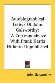 Cover of: Autobiographical letters of John Galsworthy: A Correspondence With Frank Harris Hitherto Unpublished