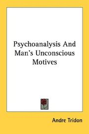Cover of: Psychoanalysis And Man's Unconscious Motives