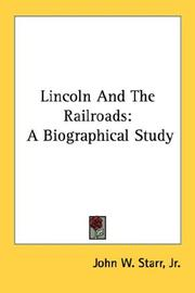 Cover of: Lincoln And The Railroads | Jr., John W. Starr